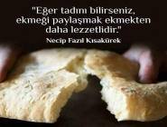 Necip Fazıl Kısakürek Ekmek Sözleri