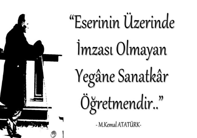 Atatürk'ün Öğretmenler İle İlgili Sözleri
